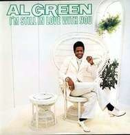 Al Green - I'm Still in Love with You