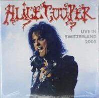 Alice Cooper - Live In Switzerland 2005
