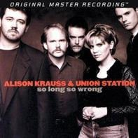 Alison Krauss - So Long So Wrong?