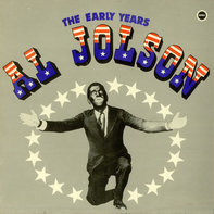 Al Jolson - The Early Years