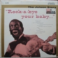 Al Jolson - The Jolson Story 'Rock-A-Bye Your Baby...'