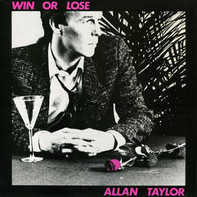Allan Taylor - Win or lose