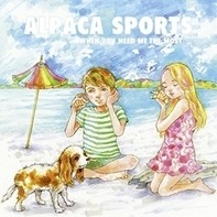 Alpaca Sports - When You Need Me The..