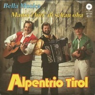 Alpentrio Tirol - Bella Musica