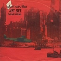Alphaville - Jet Set / Golden Feeling