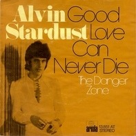 Alvin Stardust - Good Love Can Never Die