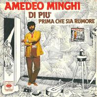 Amedeo Minghi - Di Più / Prima Che Sia Rumore