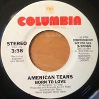 American Tears - Born To Love