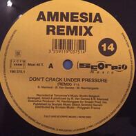 Amnesia - Don't Crack Under Pressure (Remixes)