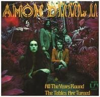 Amon Düül II - All The Years Round / The Tables Are Turned