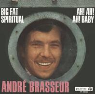 André Brasseur - Big Fat Spiritual / Ah! Ah! Ah! Baby