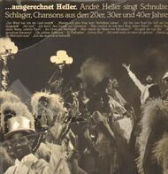 André Heller - Ausgerechnet Heller. André Heller Singt Schnulzen, Schlager, ...