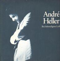 André Heller - Bei Lebendigem Leib.