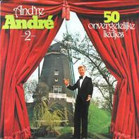 André van Duin - And're André 2 - 50 Onvergetelijke Liedjes