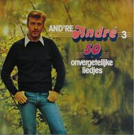 André van Duin - And're André 3 - 50 Onvergetelijke Liedjes