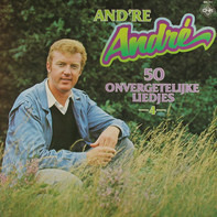 André van Duin - And're André 4 - 50 Onvergetelijke Liedjes