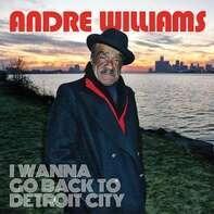 Andre Williams - I Wanna Go Back To Detroit City (lp+mp3)