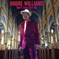 Andre Williams - Don't Ever Give Up