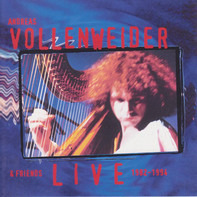 Andreas Vollenweider & Friends - Live 1982–1994