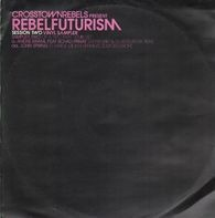Andre Kraml John Spring - Crosstown Rebels Presents Rebel Futurism Session Two, Sampler Two