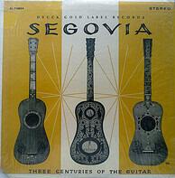 Andrés Segovia - Three Centuries Of The Guitar