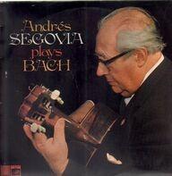 Andrés Segovia - Andrés Segovia Plays Bach
