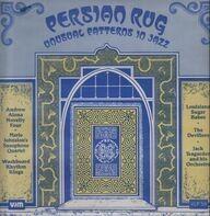 Andrew Aiona Novelty Four / Washboard Rhythm Kings / Louisiana Sugar Babes / a.o. - Persian Rug - Unusual Patterns In Jazz