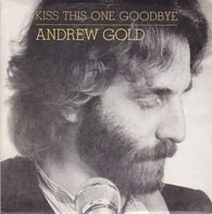 Andrew Gold - Kiss This One Goodbye