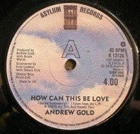 Andrew Gold - How Can This Be Love / Still You Linger On