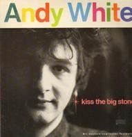 Andy White - Kiss The Big Stone