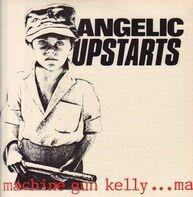 Angelic Upstarts - Machine Gun Kelly