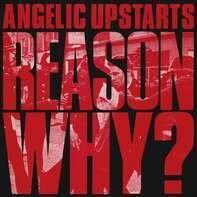Angelic Upstarts - Reason Why -Deluxe-