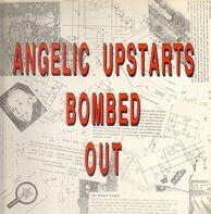 Angelic Upstarts - Bombed Out