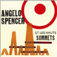 Angelo Spencer ET Les Haus Sommets - Angelo Spencer ET Les Haus Sommets