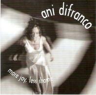 Ani DiFranco - More Joy, Less Shame