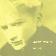 Anne Clark - Trilogy