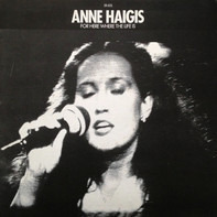 Anne Haigis - For Here Where The Life Is