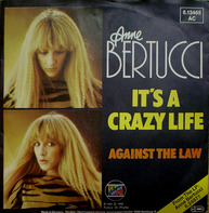 Anne Bertucci - It's A Crazy Life / Against The Law