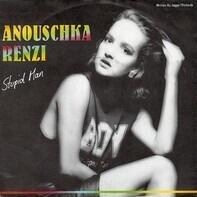Anouschka Renzi - Stupid Man
