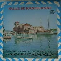 Ansambl 'Dalmacija' - Falile Se Kaštelanke