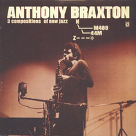 Anthony Braxton - 3 Compositions Of New Jaz