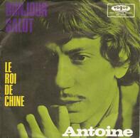 Antoine - Bonjour Salut / Le Roi De Chine