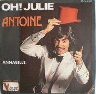 Antoine - Oh! Julie / Annabelle