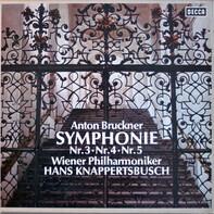 Anton Bruckner - Wiener Philharmoniker , Hans Knappertsbusch - Symphonie Nr. 3 • Nr. 4 • Nr. 5