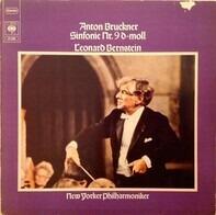 Bruckner / Leonard Bernstein, The New York Philharmonic Orchestra - Sinfonie Nr.9 D Moll