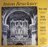 Anton Bruckner , Wiener Akademie Kammerchor , Bläser Des Orchesters Der Wiener Staatsoper , Hans Gi - Messe E-Moll