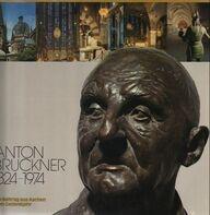 Anton Bruckner - Anton Bruckner 1824 - 1896