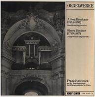 Anton Bruckner, Simon Sechter - Orgelwerke