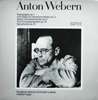Anton Webern / Herbert Kegel - Passacaglia Op.1 • Fünf Sätze Für Streichorchester Op. 5 • Sechs Orchesterstücke Op.6 • Fünf Orches