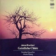 Anton Bruckner - Dresdner Kreuzchor , Martin Flämig - Geistliche Chöre